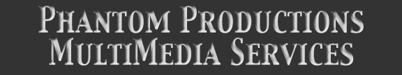 Phantom Productions Multimedia Services