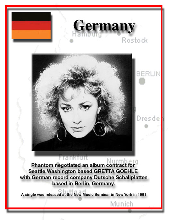 We negotiated an album contract for Seattle, Washington based GRETTA GOEHLE with German record company Dutche Schallplatten based in Berlin, Germany.  A single was released at the New Music Seminar in 1991