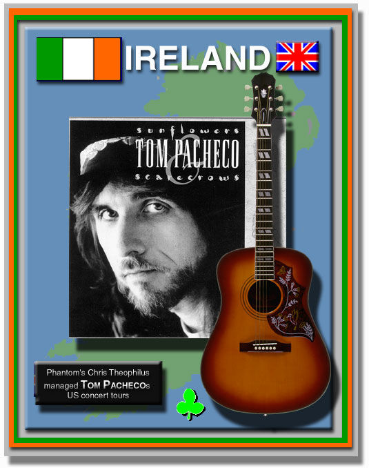 Chris managed Tom Pacheco's US concert tours.  Tom, out of Ireland.