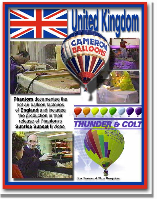 Phantom Productions documented the hot air balloon factories of the United in the release of their hot air balloon series of tapes Sunrise Sunset II DVD