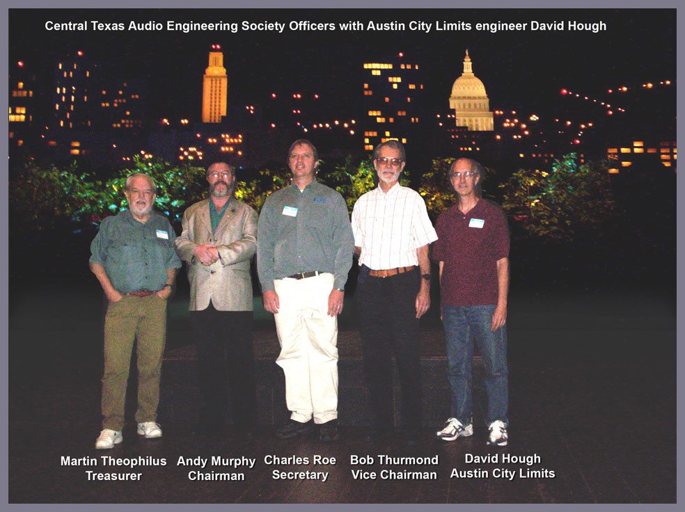 Central Texas Audio Engineering Society Officers at Austin City Limits meeting