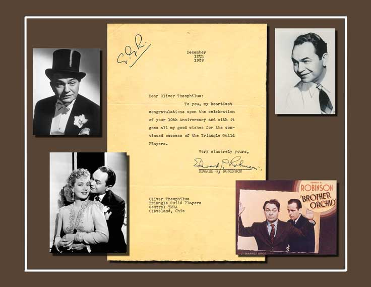 December 12, 1939, Dear Oliver Theophilus, To you, my heartiest congratulations upon the celebration of your 10th Anniversary and with it goes all my good wishes for the continued success of the Triangle Guild Players.  Very sincerely yours, Edward G. Robinson.  Picture also includes images from Edward G. Robinson's movie Brother Orchid
