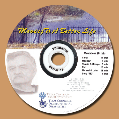 "DVD cover by Phantom Productions, Inc. for video trainingon ""Moving to a Better Life"" about persons with disabilities leaving institutions and on Medicaid 101"